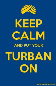 Keep Calm and Put Your Turban On