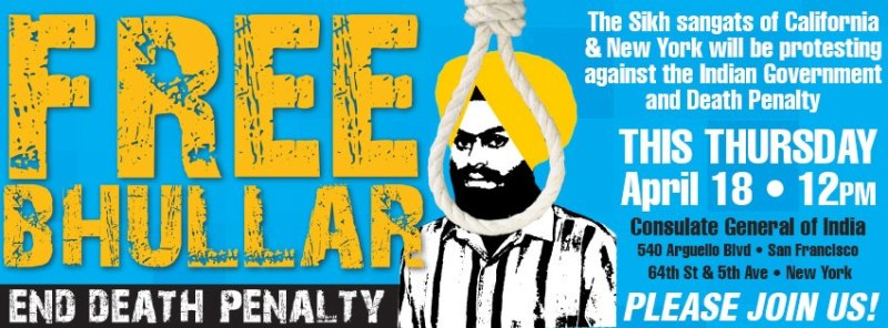"""Free Bhullar"" protests will be taking place at the Indian consulate offices in San Francisco and New York on Thursday, April 18."