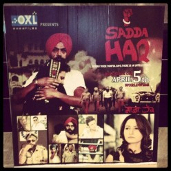 "A poster for the film ""Sadda Haq"" at an American movie theater."