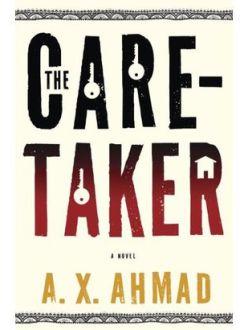 The Caretaker -- a novel by A.X. Ahmad. (Photo source: Target)