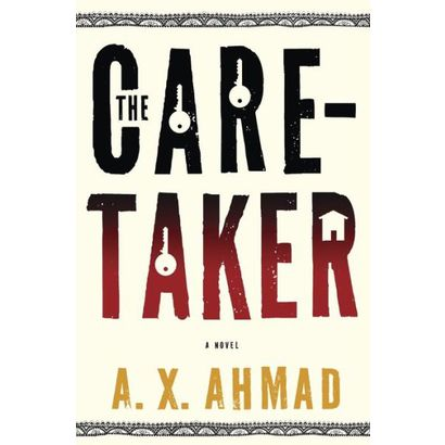 <em>The Caretaker</em> -- a novel by A.X. Ahmad. (Photo source: Target)